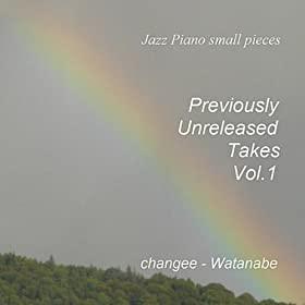 Jazz Piano small pieces - Previously Unreleased Takes Vol.1