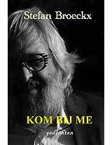 Kom Bij Me: Gedichten
