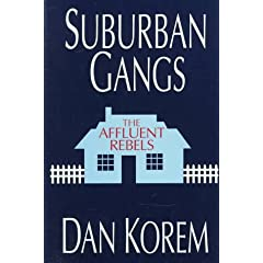 Suburban Gangs: The Affluent Rebels