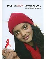 Unaids Annual Report 2008: Towards Universal Access (Unaids Publication)