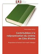Contritubtion a la Redynamisation Du Cinema En Cote D'Ivoire