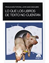 Produccion Porcina, John Gadd descubre/ John Gadd Discovers Pig Production: Lo Que Los Libros De Texto No Cuentan/ What the Text Books Don't Tell You