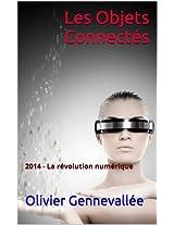 Les Objets Connectés: 2014 - La révolution numérique (French Edition)