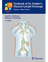 Textbook of Dr Vodder's Manual Lymph Drainage: Basic Course Vol 1