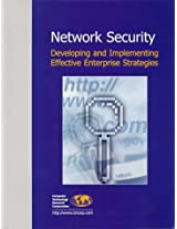 Network Security: Developing and Implementing Effective Enterprise Strategies