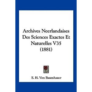 【クリックで詳細表示】Archives Neerlandaises Des Sciences Exactes Et Naturelles V35 (1881): E. H. Von Baumhauer: 洋書
