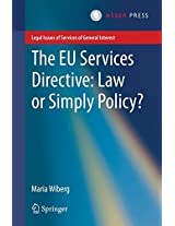 The EU Services Directive: Law or Simply Policy? (Legal Issues of Services of General Interest)