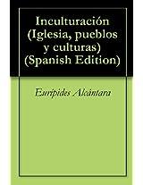 Inculturación (Iglesia, pueblos y culturas nº 39) (Spanish Edition)
