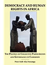 Democracy and Human Rights in Africa. the Politics of Collective Participation and Governance in Cameroon