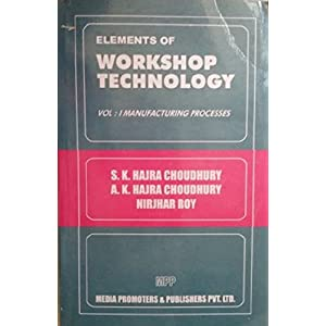 Elements Of Workshop Technology Vol-1