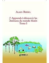 J' Apprends à  découvrir les Animaux du monde Marin en images Tome I (French Edition)