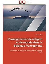 L''Enseignement de Religion Et de Morale Dans La Belgique Francophone