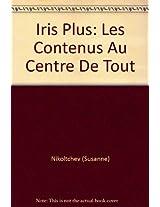 Iris Plus: Les Contenus Au Centre De Tout