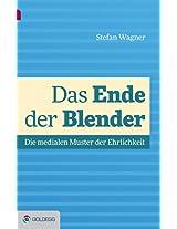 Das Ende der Blender: Die medialen Muster der Ehrlichkeit (German Edition)