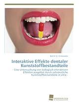 Interaktive Effekte Dentaler Kunststoffbestandteile