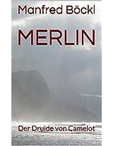 Merlin: Der Druide von Camelot (German Edition)