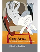 Grey Areas: An Anthology of Ageing in Indian Fiction