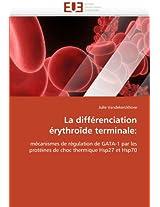 La Differenciation Erythroide Terminale: (Omn.Univ.Europ.)