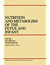 Nutrition and Metabolism of the Fetus and Infant: Rotterdam 11-13 October 1978 (Nutricia Symposia)