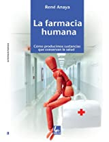 La farmacia humana/ The Human Pharmacy: Como producimos sustancias que conservan la salud/ How We Produce Substances that Preserve Health (Sello De Arena)