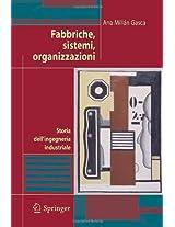 Fabbriche, sistemi, organizzazioni: Storia dell'ingegneria industriale