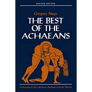 【クリックで詳細表示】Best of the Achaeans: Concepts of the Hero in Archaic Greek Poetry [ペーパーバック]