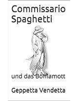 Commissario Spaghetti: und das Böfflamott (Commissario Spaghettis erster Fall)