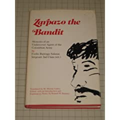 Zarpazo the Bandit: Memoirs of an Undercover Agent of the Colombian Army