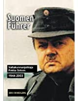 SUOMEN FÜHRER: Valtakunnanjohtaja Pekka Siitoin 1944-2003