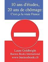 10 ANS D'Etudes, 20 ANS de Chomage: C'Est CA La Vraie France