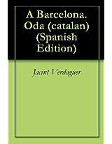 A Barcelona. Oda (catalan) (Catalan Edition)