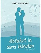Abfahrt in zwei Minuten: Liebesroman (German Edition)