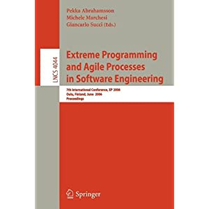 【クリックで詳細表示】Extreme Programming and Agile Processes in Software Engineering: 7th International Conference, XP 2006, Oulu, Finland, June 17-22, 2006, Proceedings (Lecture Notes in Computer Science): Pekka Abrahamsson, Michele Marchesi, Giancarlo Succi: 洋書