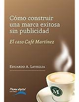 Como construir una marca exitosa sin publicidad: El caso Café Martínez