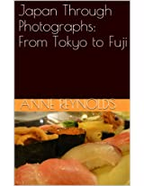 Japan Through Photographs: From Tokyo to Fuji