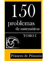150 Problemas de Matemáticas para Primero de Primaria (Tomo 1) (Colección de Problemas para 1º de Primaria)
