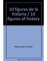 10 figuras de la historia / 10 figures of history