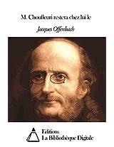 M. Choufleuri restera chez lui le (French Edition)