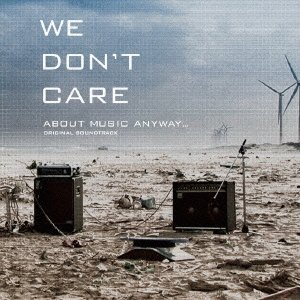 WE DON'T CARE ABOUT MUSIC ANYWAY...の画像