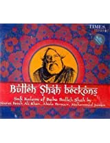 Bulleh Shah Beckons( Sufi Kalams Of Baba Bulleh Shah)
