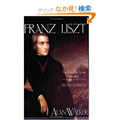 Franz Liszt: The Virtuoso Years, 1811-1847