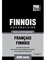 Vocabulaire Français-Finnois pour l'autoformation - 5000 mots (French Edition)