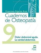 Cuadernos de Osteopatía 9: Dolor abdominal agudo. La cavidad abdominal.