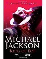 Michael Jackson King of Pop 1958-2009