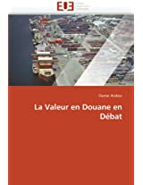La Valeur En Douane En Debat (Omn.Univ.Europ.)