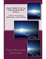 Chapters 8 to 14. Phaladeepika (Mal.): Indian Astrology (Bharatiya Jyotisha): Volume 2