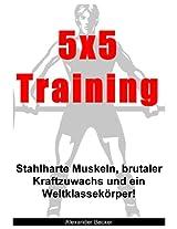 5x5 Training: Stahlharte Muskeln, brutaler Kraftzuwachs und ein Weltklassekörper in 12 Wochen