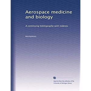 【クリックで詳細表示】Aerospace medicine and biology (Vol.19): Anonymous Anonymous: 洋書