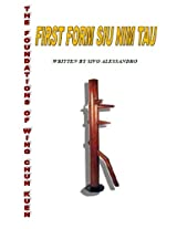 THE FOUNDATION OF WING CHUN KUEN: SIU NIM TAU ( VOL.1. )
