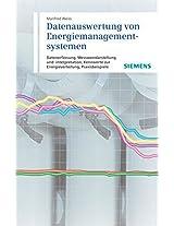 Datenauswertung von Energiemanagementsystemen: Datanerfmessung Messwertdarstellung und -interpretation, Kennwerte zur Energieverteilun, Praxisbeispiele